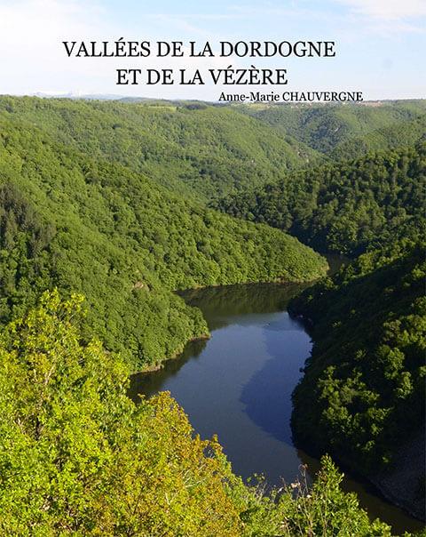 Vallées de La Dordogne et de La Vézère (© Anne-Marie CHAUVERGNE) - Gîtes Prestige
